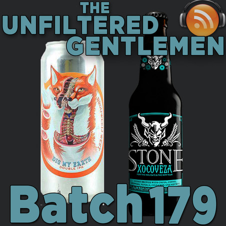 Batch 179: Stone Brewing's Xocoveza & Broujwerij West's Dig My Earth Hazy Double IPA