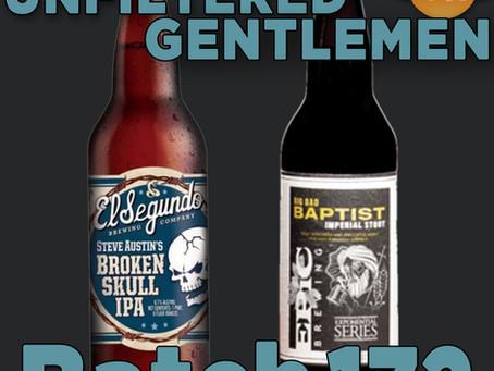 Batch172: El Segundo Brewing Broken Skull IPA & Epic Brewing Big Bad Baptist Imperial IPA