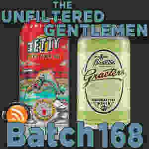 Listen to The Unfiltered Gentlemen Craft Beer Podcast Batch 168 on Spreaker