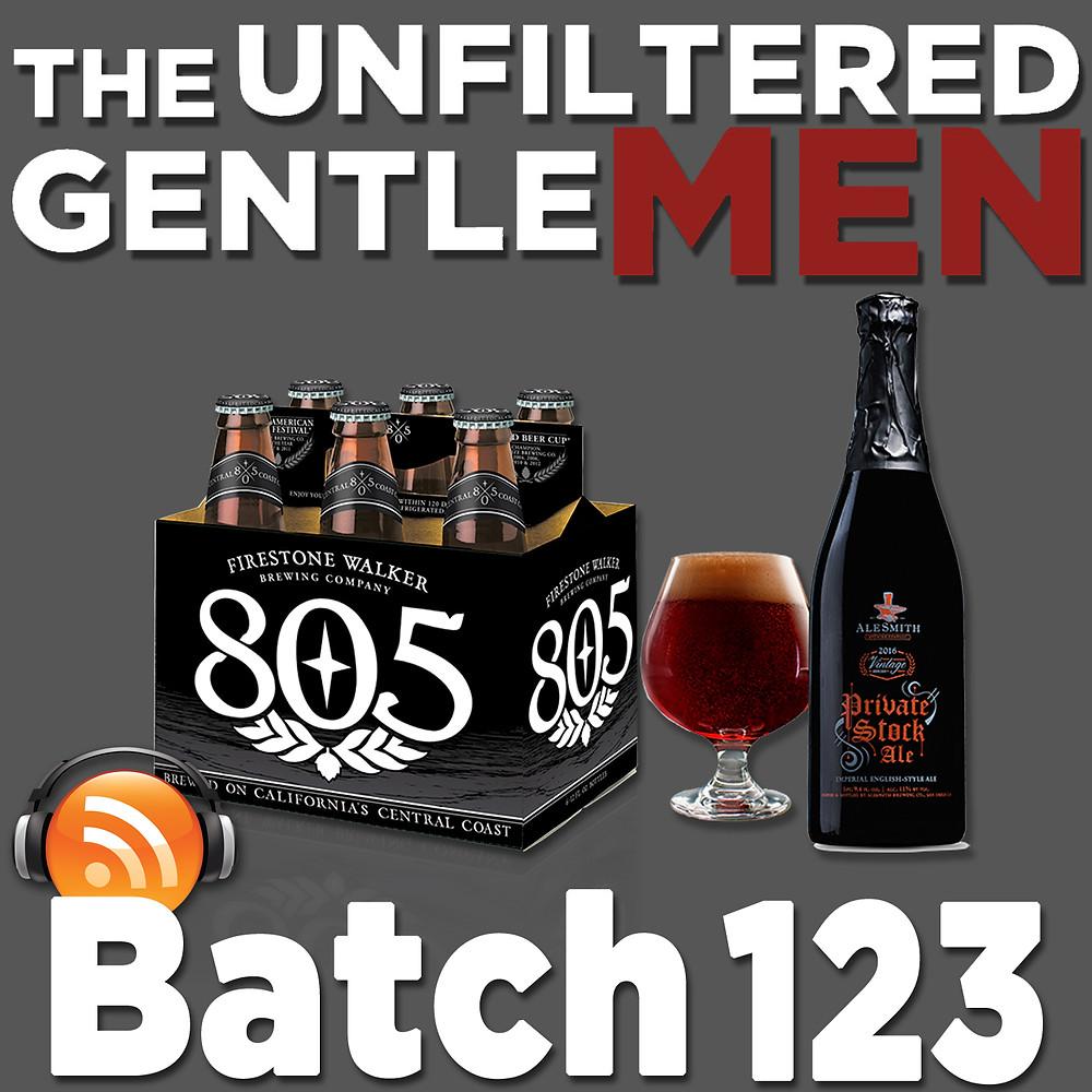 Firestone Walker 805 & Alesmith Brewing Private Stock on The Unfiltered Gentlemen Batch 123