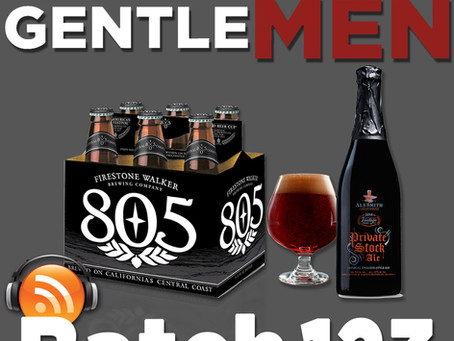 Batch 123: Firestone Walker 805 & Alesmith Brewing's Private Stock Ale 2016