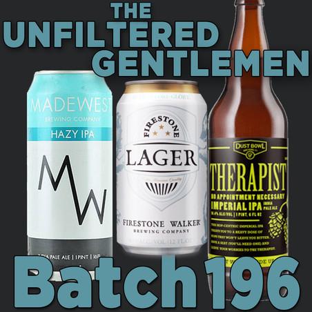 Batch 196: Dust Bowl Brewing Therapist, Firestone Walker Lager & MadeWest Hazy IPA