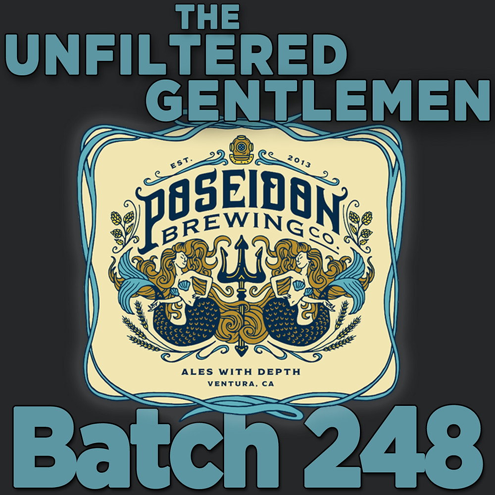 The Unfiltered Gentlemen Craft Beer Podcast Batch 248 Poseidon Brewing Company's Brian Oliver & Anthony Stotts
