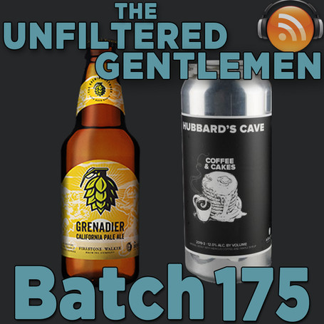 Batch 175: Firestone Walker Grenadier & Hubbard's Cave Coffee & Cakes
