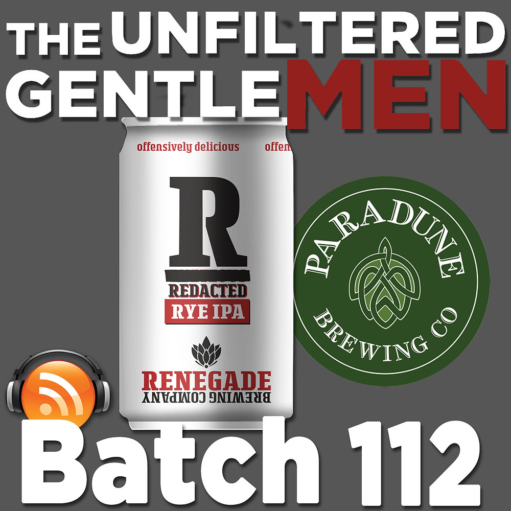 The Unfiltered Gentlemen Craft Beer Podcast Batch 1112