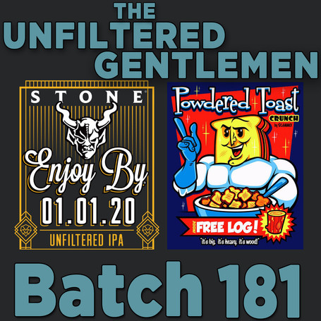 Batch 181: Stone Enjoy By 01.01.20 & Out of Bounds Powdered Toast Man