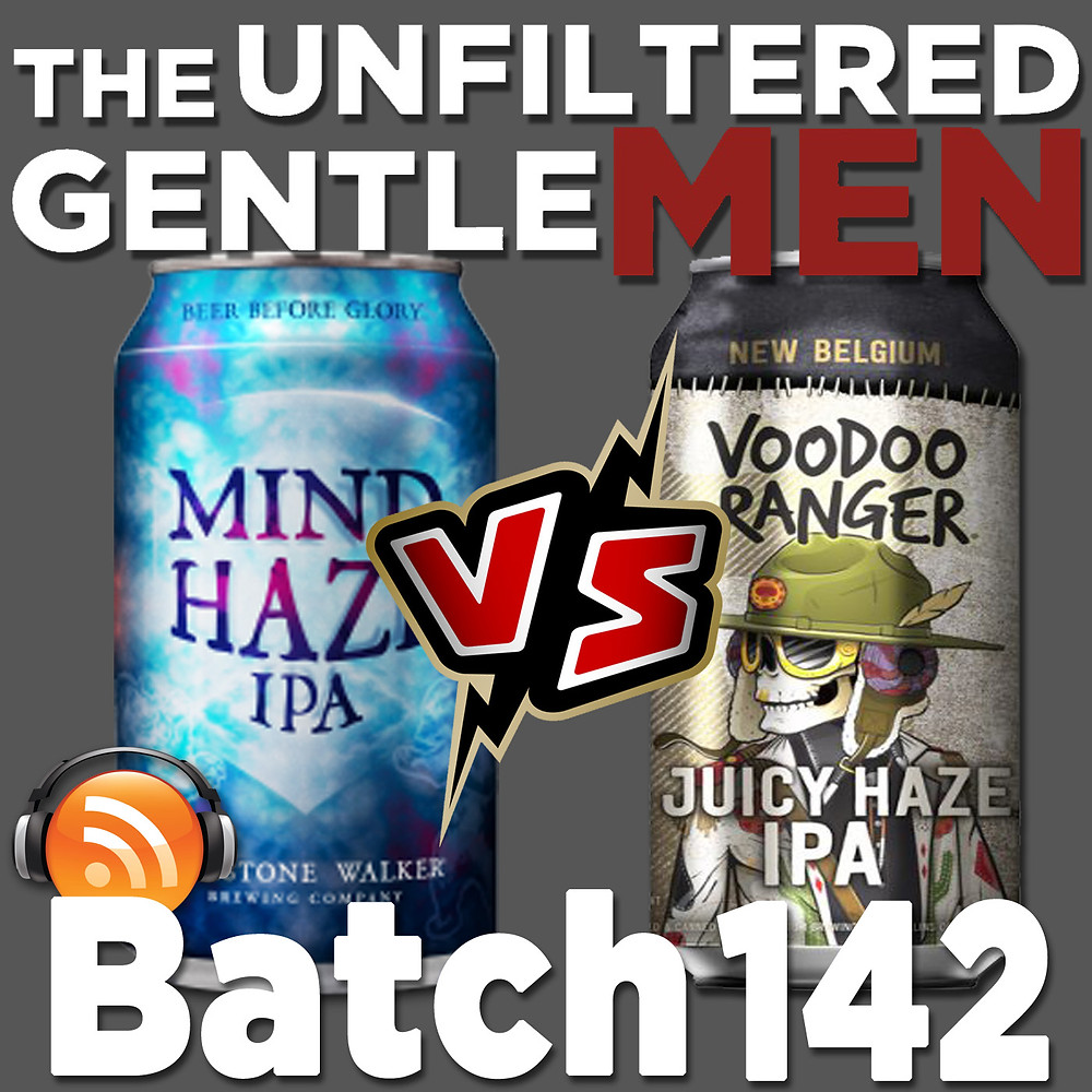 The Unfiltered Gentlemen Craft Beer Podcast Batch 142