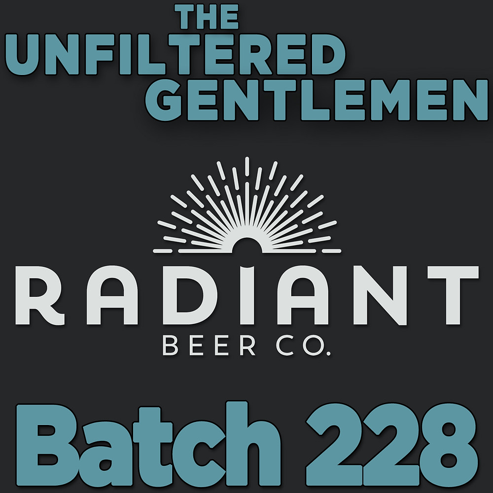 Listen to The Unfiltered Gentlemen Craft Beer Podcast Batch 228 on Apple and Google Podcasts