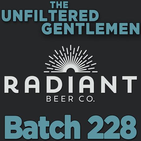 Batch 228: Radiant Beer Company