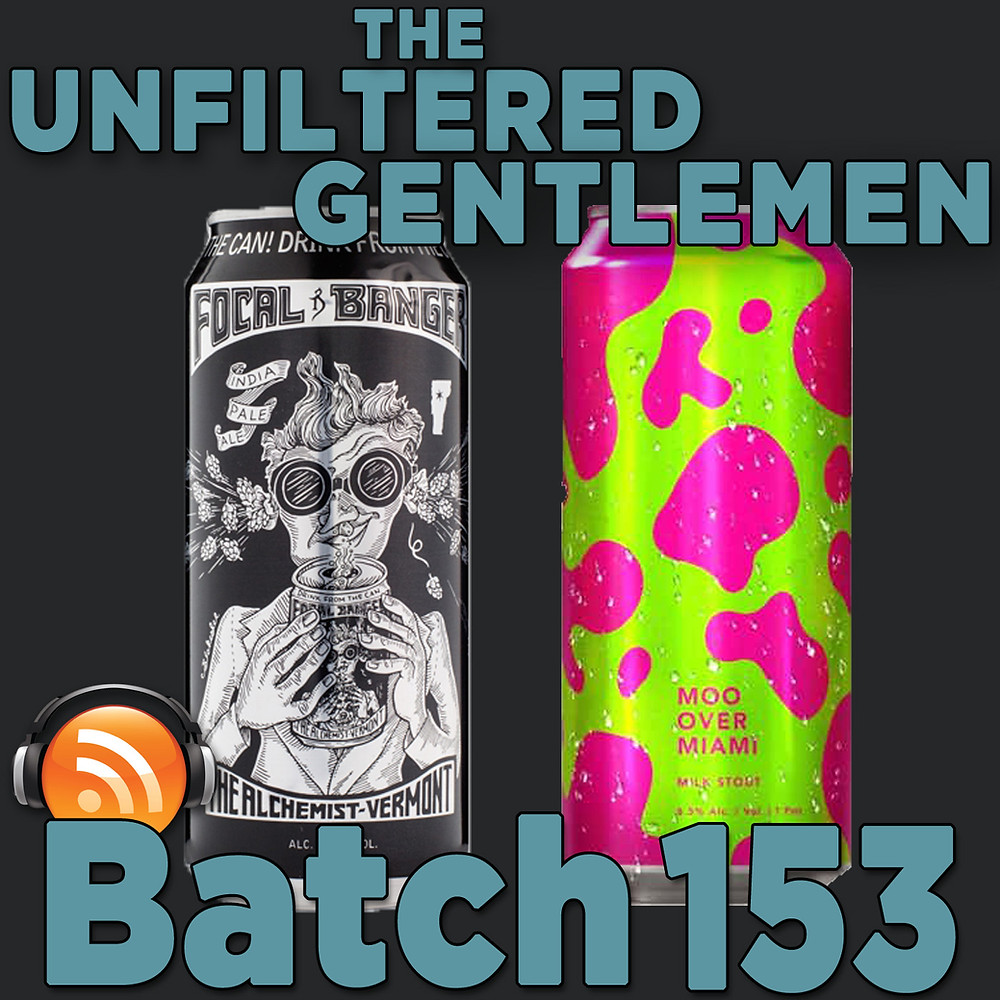 Listen to The Unfiltered Gentlemen Craft Beer Podcast Batch 153 on Spreaker