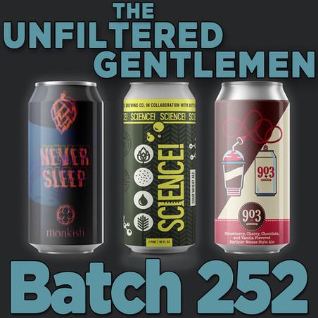 Batch 252: Monkish Never Sleep, WeldWerks SCIENCE! & 903 Brewers Neapolitan Slushy