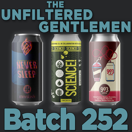 Batch 252: Monkish Never Sleep, WeldWerks SCIENCE! & 903 Brewers Neapolitan Slushy