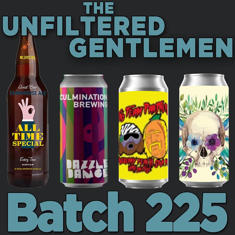 Listen to The Unfiltered Gentlemen Batch 225: Junkyard's Tag Team Partners, Culmination Dazzle Dance, M Special All Time Farmhouse Saison, Kros Strain Fairy Nectar