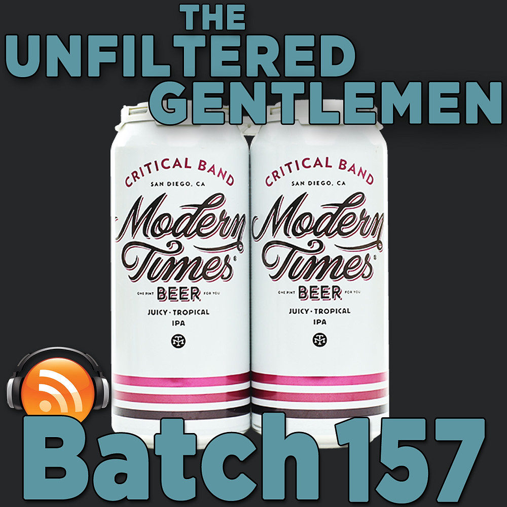 Listen to The Unfiltered Gentlemen Craft Beer Podcast Batch 157
