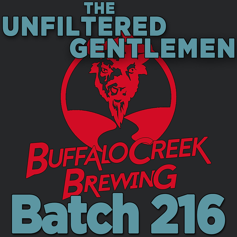 The Unfiltered Gentlemen Craft Beer Podcast Batch 216: Buffalo Creek Brewing's Mike Marr
