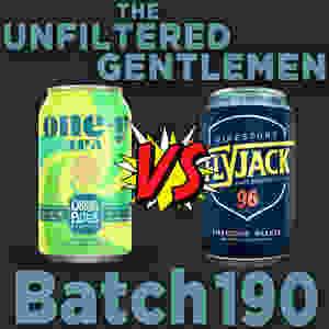 Listen to The Unfiltered Gentlemen Craft Beer Podcast Batch 190 with Oskar Blues One-y & Firestone Walker Flyjack Hazy IPA