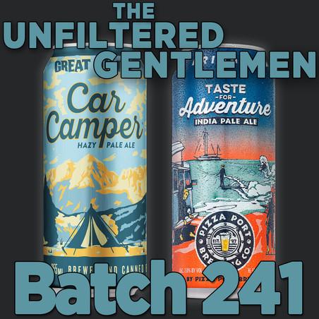 Batch 241: Great Divide Car Camper Hazy Pale Ale & Pizza Port Taste for Adventure IPA