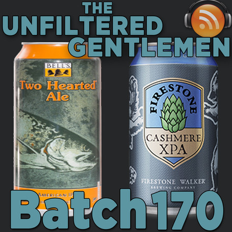 Batch 170: Bell's Two Hearted Ale & Firestone Walker Cashmere XPA