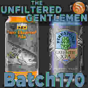 Listen to The Unfiltered Gentlemen Craft Beer Podcast Batch 170 with Bell's Two Hearted Ale & Firestone Walker Cashmere XPA