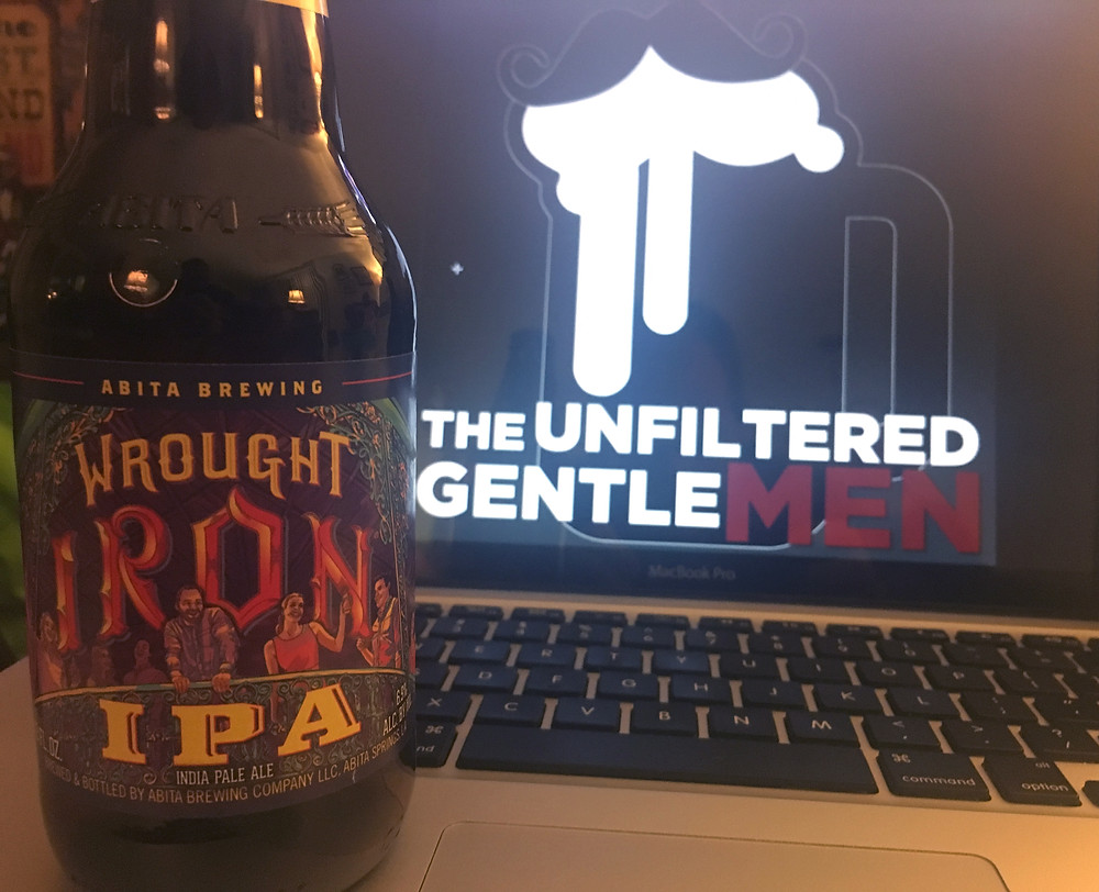 The Unfiltered Gentlemen drink Anita Brewing Wrought Iron IPA
