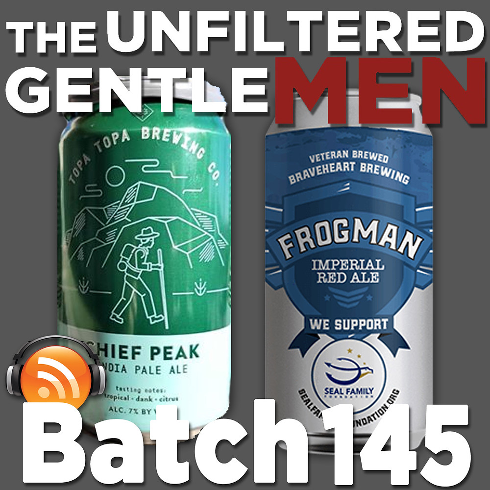 Listen to The Unfiltered Gentlemen Craft Beer Podcast Batch 145