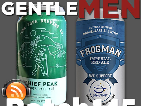 Batch 145: Topa Topa Brewing's Chief Peak IPA & Braveheart Brewing's Frogman Imperial Red