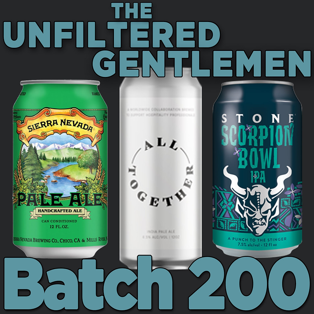 Listen to Batch 200 with Sierra Nevada Pale Ale, Mumford Brewing's All Together, and Stone Scorpion Bowl IPA