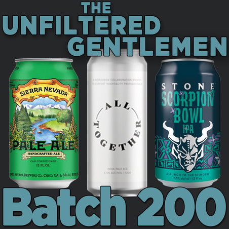 Batch 200: Sierra Nevada Pale Ale, Mumford Brewing All Together & Stone Brewing Scorpion Bowl