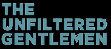 TheUnfilteredGentlemen_bannerstack.png