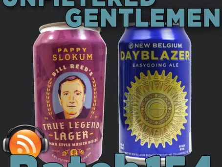 Batch 154: New Belgium Dayblazer & Pappy Slokum Brewing Bill Reed's True Legend Lager