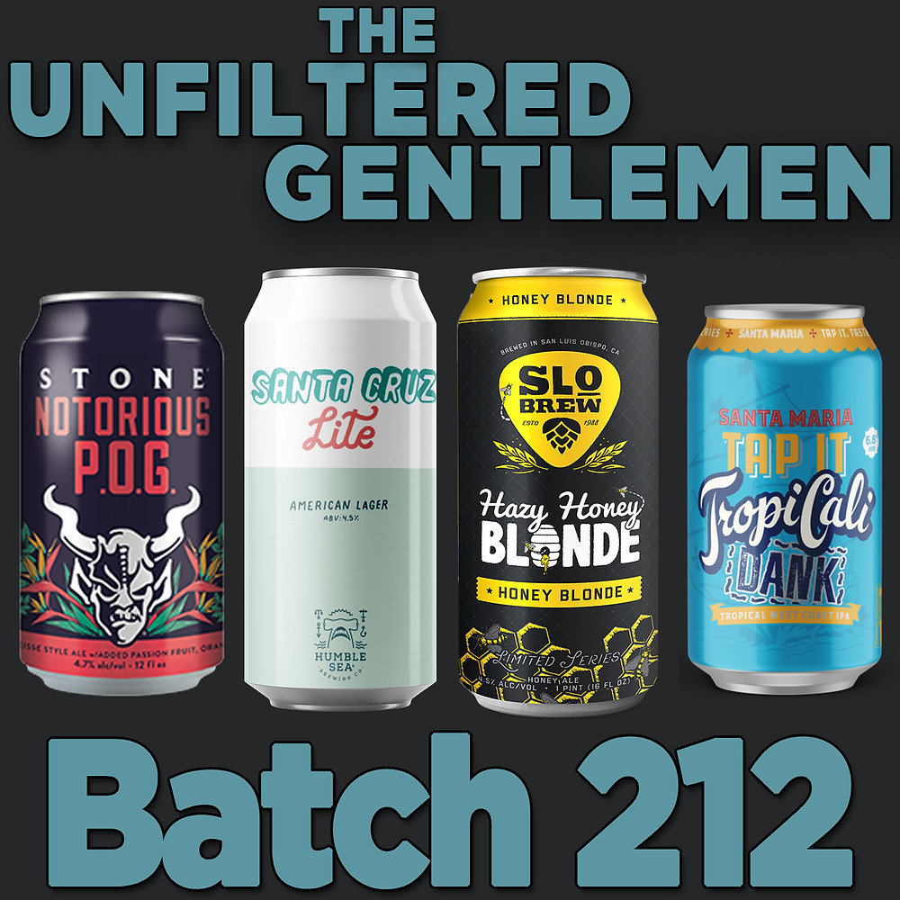 Batch 212: Stone Notorious POG, Humble Sea Santa Cruz Lite, SLO Brew Hazy Honey Blonde & Santa Maria TAP IT TropiCali West Coast IPA