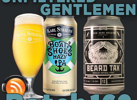 Batch 162: Karl Strauss Boat Shoes IPA & Black Acre Brewing Beard Tax Russian Imperial Stout