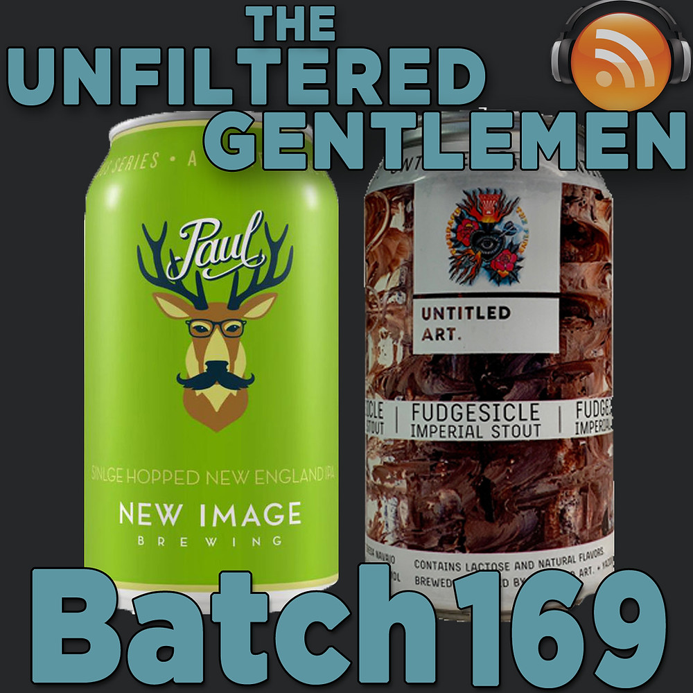 Listen to The Unfiltered Gentlemen Craft Beer Podcast Batch 169 on Spreaker. New Image Brewing's Paul & Untitled Art's Fudgesicle Imperial Stout.