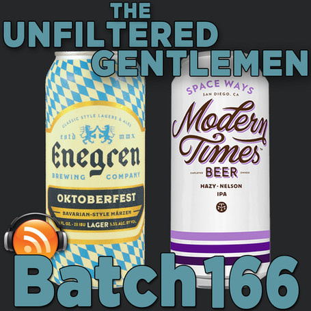 Batch 166: Enegren Brewing's Oktoberfest & Modern Times Space Ways IPA