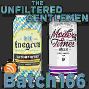 Listen to The Unfiltered Gentlemen Craft Beer Podcast Batch 166