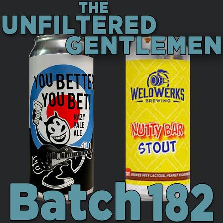 Batch 182: Fall Brewing You Better You Bet & Weldwerks Brewing Nuttybar Stout