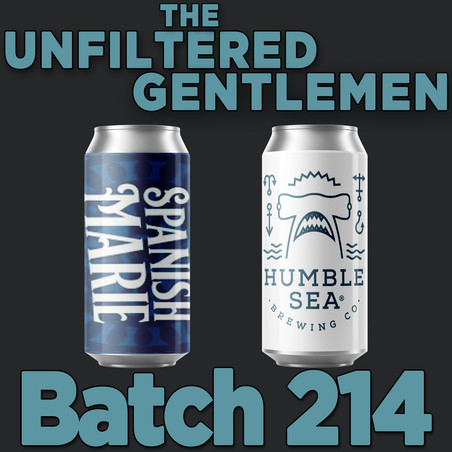 Batch 214: Humble Sea Brewing's Send It Series DIPA & Spanish Marie Brewery's Everything Is Cake