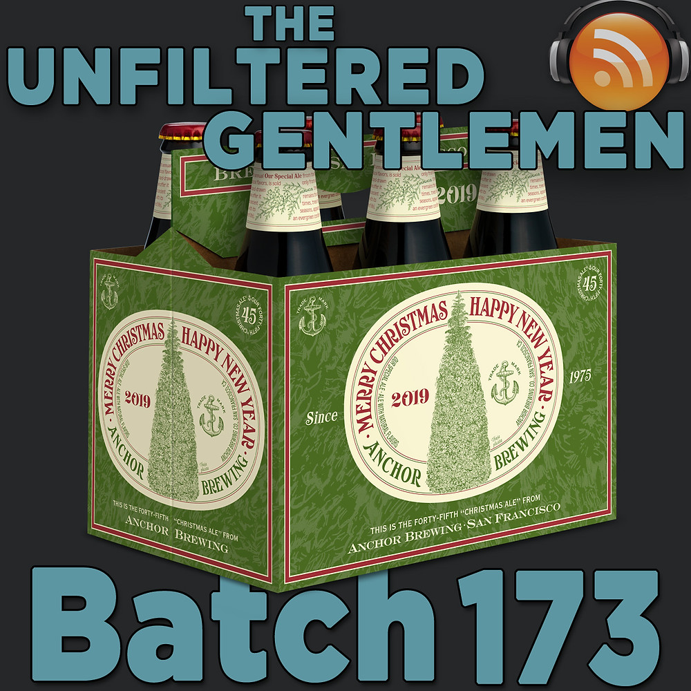 Listen to The Unfiltered Gentlemen Craft Beer Podcast Batch 173 with Anchor Brewing's Scott Ungermann