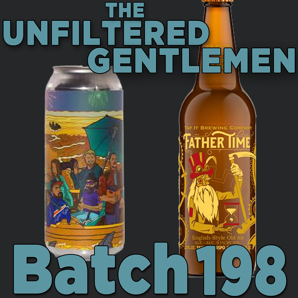Listen to The Unfiltered Gentlemen Craft Beer Podcast Batch 198 w/Barrier Brewing The Great Experiment, Tap It Brewing Father Time & Stone Brewing Peak Conditions