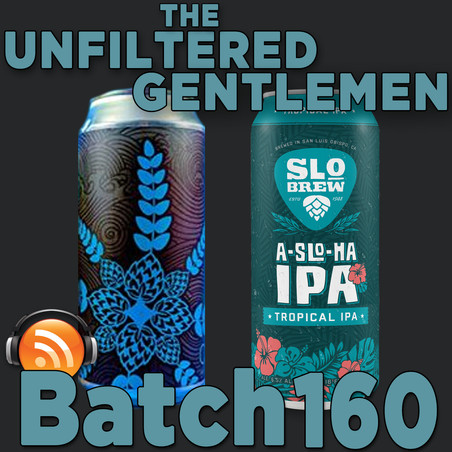 Batch 160: Anchorage Brewing's Crazy Rays IPA & SLO Brew's A-SLO-HA IPA