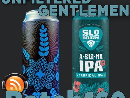 Batch 160: Anchorage Brewing's Crazy Rays IPA & SLO Brew's A-SLO-HA IPA