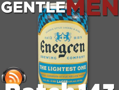 Batch 143: Enegren Brewing's Lightest One & Taxman Brewing's 401 (CAKE)
