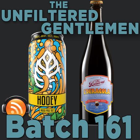 Batch 161: The Bruery L'Deracola & Lupulin Brewing Hooey IPA