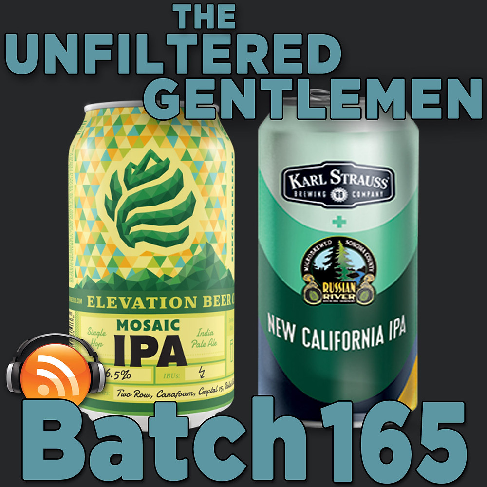 Listen to The Unfiltered Gentlemen Craft Beer Podcast Batch 165 with Elevation Beer Company and Karl Strauss & Russian River Brewing
