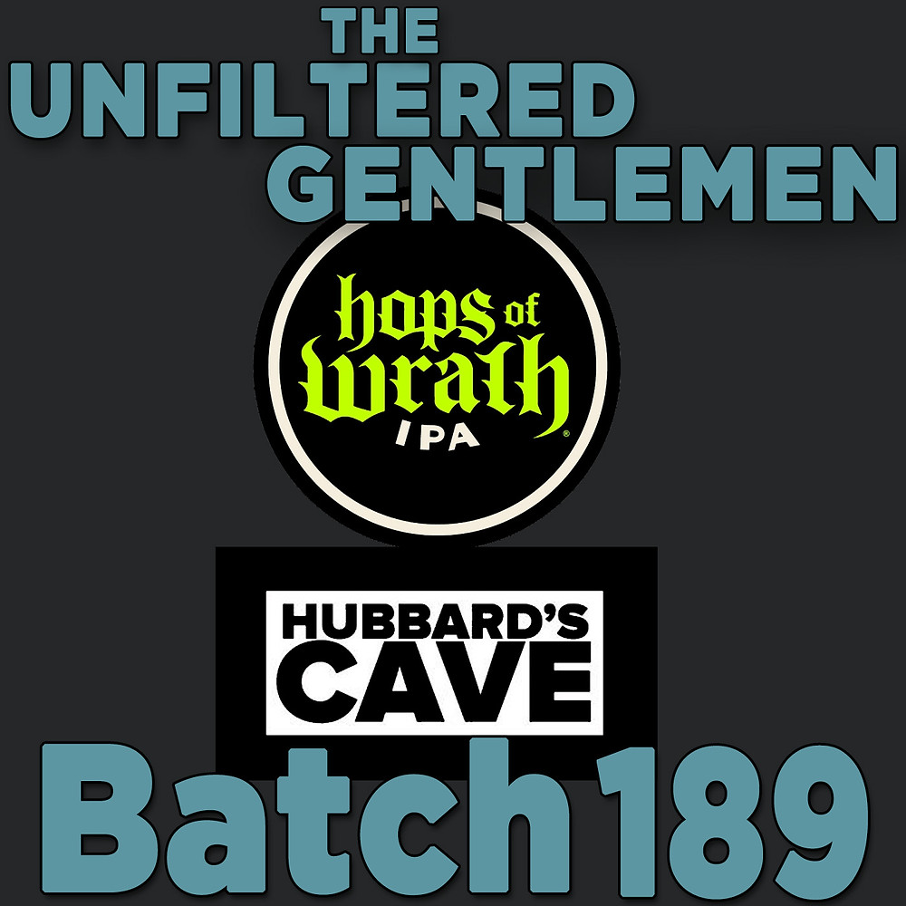 Listen to The Unfiltered Gentlemen Craft Beer Podcast Batch 189 with Dust Bowl Brewing and Hubbard's Cave