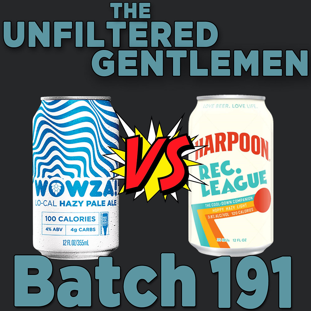 Listen to The Unfiltered Gentlemen Craft Beer Podcast Batch 191 with Deschutes Wowza, Harpoon Rec. League & Kern River Lhazy River