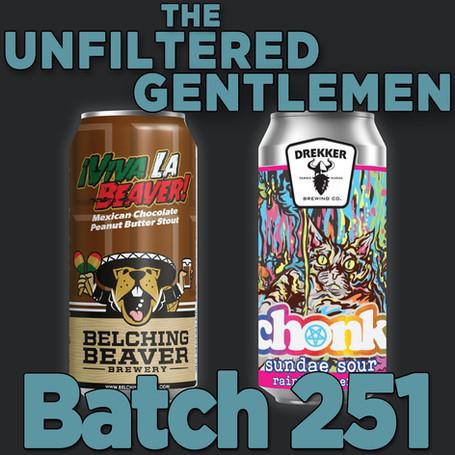 Batch 251: Belching Beaver ¡Viva La Beaver! & Drekker Brewing CHONK Rainbow Sherbert
