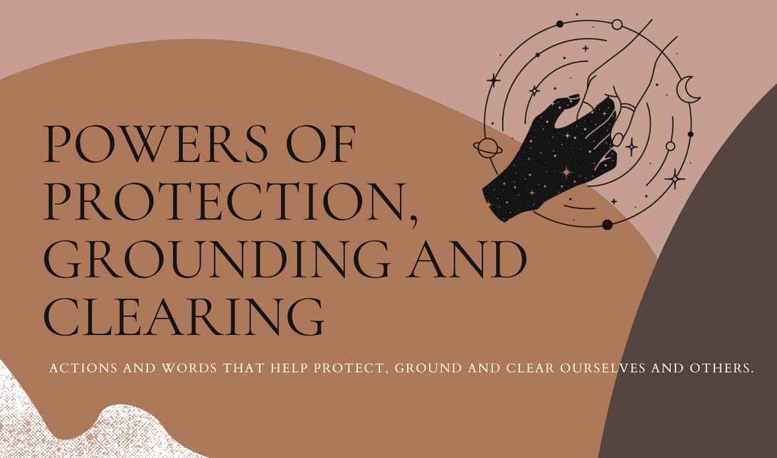 Powers of Protection, Grounding and Clearing