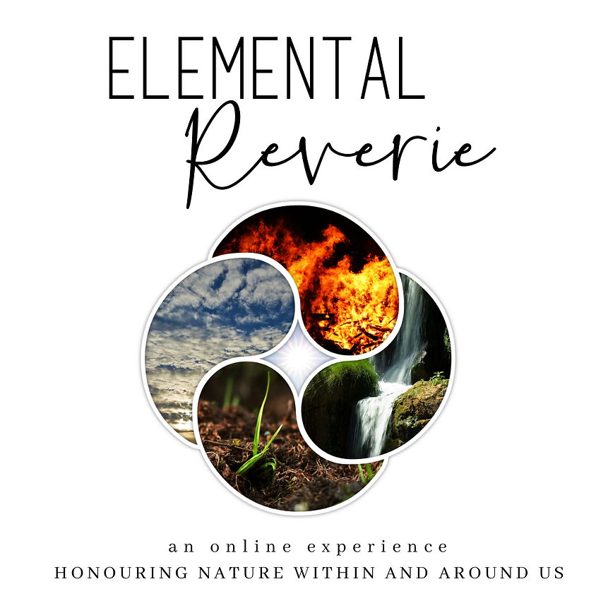 Elemental Reverie . Honouring Our Nature (1)