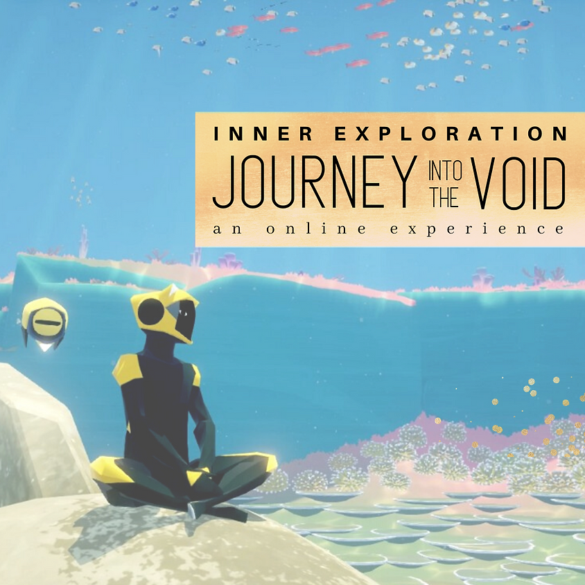 Journey into the Void . Inner Exploration